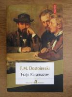 Anticariat: Fedor Dostoievsky - Fratii Karamazov