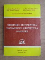 Francisc Deak - Mostenirea testamentara. Transmisiunea si imparteala mostenirii