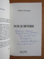 Gabriel Gheorghe - Duh si reverie (cu autograful autorului)