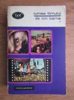 Anticariat: Ion Barna - Lumea filmului (volumul 1)