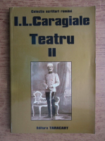 Anticariat: Ion Luca Caragiale - Teatru (volumul 2)