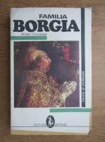 Anticariat: Ivan Cloulas - Familia Borgia