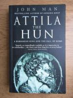 Anticariat: John Man - Attila the Hun