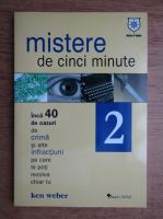 Anticariat: Ken Weber - Mistere de cinci minute (volumul 2)