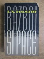 Anticariat: Leon Tolstoi - Razboi si pace (volumul 2)