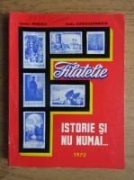 Anticariat: Lucian Penescu, Andy Constantinescu - Filatelie. Istorie si nu numai