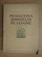 M. Bulboaca - Producerea semintelor de legume