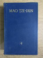 Mao Tze Dun - Opere alese (volumul 4)