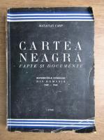 Matatias Carp - Cartea neagra. Fapte si documente. Suferintele evreilor din Romania, 1940-1944 (1946)