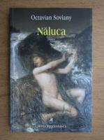 Octavian Soviany - Naluca