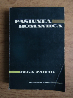 Anticariat: Olga Zaicik - Pasiunea romantica