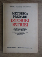 Anticariat: Reasilvia Barbuleanu - Metodica predarii istoriei patriei, manual pentru clasa a XI-a licee pedagogice, invatatori (1988)
