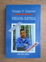 Traian T. Cosovei - Ninsoarea electrica