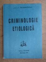 Valerian Cioclei - Criminologie etiologica