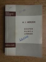Anticariat: A. I. Herzen - Despre munca literara