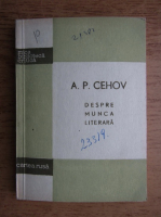 A. P. Cehov - Despre munca literara