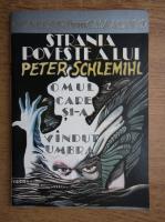 Adalbert von Chamisso - Strania poveste a lui Peter Schlemihl. Omul care si-a vadut umbra
