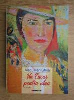 Alecu Ivan Ghilia - Un Oscar pentru Ana