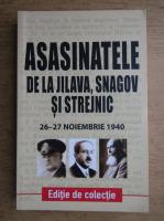 Anticariat: Asasinatele de la Jilava, Snagov si Strejnic