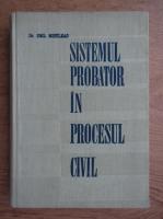 Emil Mihuleac - Sistemul probator in procesul civil