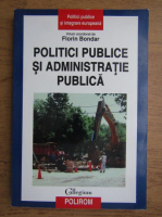 Florin Bondar - Politici publice si administratie publica