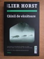 Anticariat: Jorn Lier Horst - Cainii de vanatoare