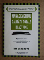 Kit Sadgrove - Managementul calitatii totale in actiune