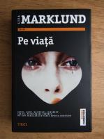 Anticariat: Liza Marklund - Pe viata