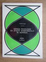 Marian Bejat - Geneza psihologiei ca stiinta experimentala in Romania