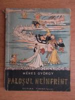 Mehes Gyorgy - Palosul neinfrant (ilustratii de Jutta Pallos)
