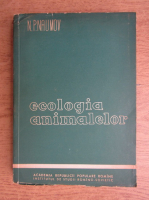 Anticariat: N. P. Naumov - Ecologia animalelor