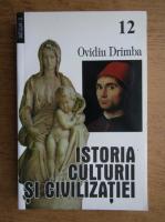 Anticariat: Ovidiu Drimba - Istoria culturii si civilizatiei (volumul 12)