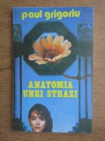 Anticariat: Paul Grigoriu - Anatomia unei strazi