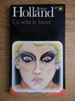 Anticariat: Robert Holland - Ca sent le fauve