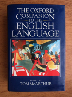 Tom McArthur - The oxford companion to the english language