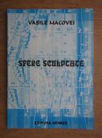 Vasile Macovei - Sfere sculptate