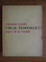Anticariat: Virgil Teodorescu - Repausul vocalei
