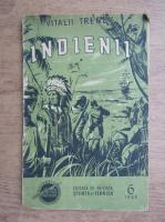 Anticariat: Vitalii Trenev - Indienii (volumul 1)