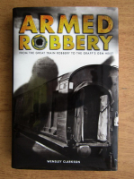 Anticariat: Wensley Clarkson - Armed robbery