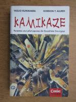 Anticariat: Yasuo Kuwahara - Kamikaze. Povestea unui pilor japonez din Escadrilele Sinucigase