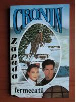 Anticariat: A. J. Cronin - Zapada fermecata