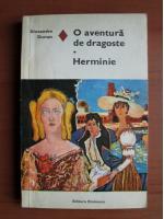 Anticariat: Alexandre Dumas - O aventura de dragoste. Herminie