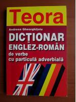 Andreea Gheorghitoiu - Dictionar Englez-Roman de verbe cu particula adverbiala