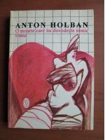 Anton Holban - O moarte care nu dovedeste nimic. Ioana