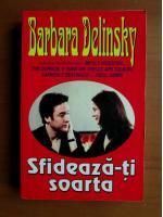 Anticariat: Barbara Delinsky - Sfideaza-ti soarta