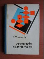 Anticariat: C M Bucur - Metode numerice
