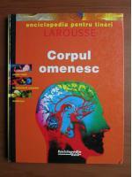 Corpul omenesc. Enciclopedia pentru tineri. Larousse