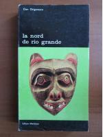 Anticariat: Dan Grigorescu - La nord de Rio Grande