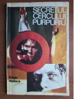 Anticariat: Edgar Wallace - Secretul cercului purpuriu
