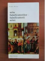 Anticariat: Frank Arnau - Arta falsificatorilor, falsificatorii artei